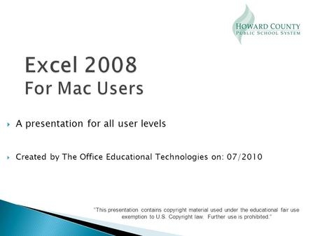 " A presentation for all user levels  Created by The Office Educational Technologies on: 07/2010 ""This presentation contains copyright material used under."