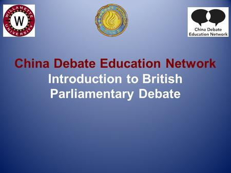 China Debate Education Network Introduction to British Parliamentary Debate.