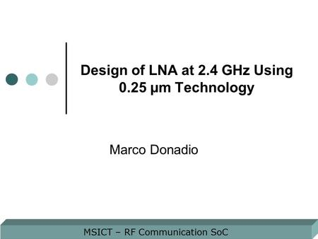 Design of LNA at 2.4 GHz Using 0.25 µm Technology