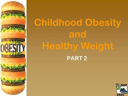 Childhood Obesity and Healthy Weight PART 2. What Does This Mean for Child Care Providers?