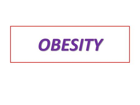 OBESITY. obesity What is obesity ? a disorder of body weight regulatory systems characterized by an accumulation of excess body fat Currently, obesity.