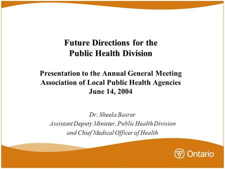 Future Directions for the Public Health Division Future Directions for the Public Health Division Presentation to the Annual General Meeting Association.