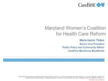 CareFirst BlueCross BlueShield is the shared business name of CareFirst of Maryland, Inc. and Group Hospitalization and Medical Services, Inc. which are.