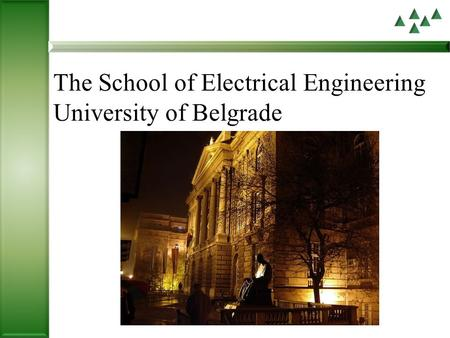 The School of Electrical Engineering University of Belgrade.