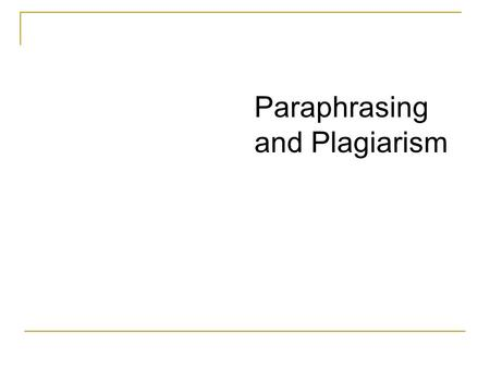 Paraphrasing and Plagiarism. PLAGIARISM Plagiarism is using data, ideas, or words that originated in work by another person without appropriately acknowledging.
