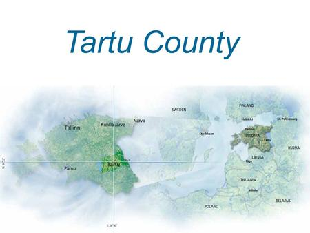 Tartu County. 3000 sq km 150,000 people Tradition and Innovation City of Tartu – education, research, medicine, services Tartu County – agriculture,