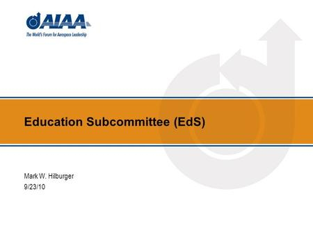 Education Subcommittee (EdS) Mark W. Hilburger 9/23/10.