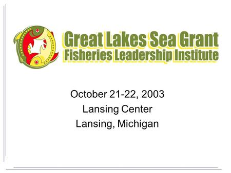October 21-22, 2003 Lansing Center Lansing, Michigan.