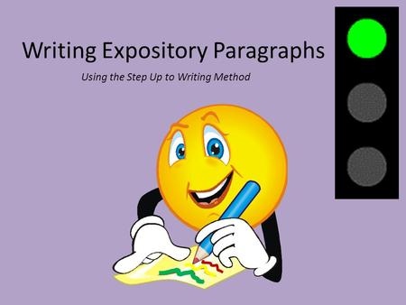 Writing Expository Paragraphs Using the Step Up to Writing Method.