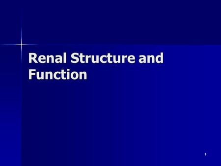 Renal Structure and Function 1. Kidneys Paired Paired Retroperitoneal Retroperitoneal Partially protected by the 11 th and 12 th ribs Partially protected.