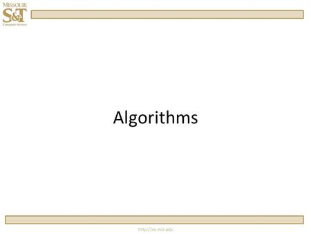 Algorithms.  What is an algorithm?  An algorithm is a clear, concise, and correct step- by-step sequence of actions.
