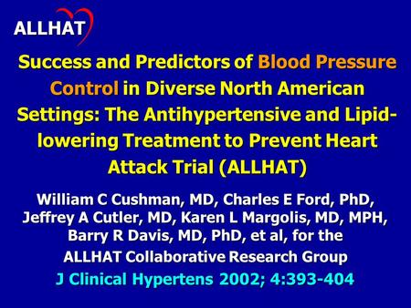 Success and Predictors of Blood Pressure Control in Diverse North American Settings: The Antihypertensive and Lipid- lowering Treatment to Prevent Heart.