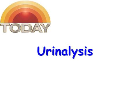 Urinalysis.  Urine is a fluid excreted by most of mammals including humans.  It is formed in the kidneys (renal glomeruli).  The fluid undergoes chemical.