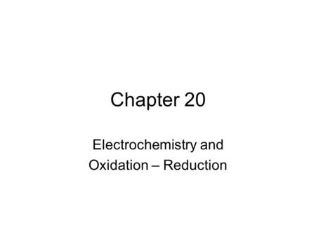 Electrochemistry and Oxidation – Reduction