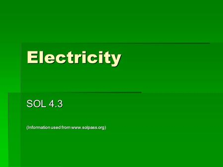Electricity SOL 4.3 (Information used from www.solpass.org)