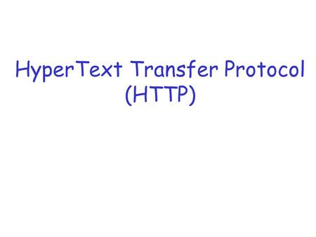 "HyperText Transfer Protocol (HTTP).  HTTP is the protocol that supports communication between web browsers and web servers.  A ""Web Server"" is a HTTP."
