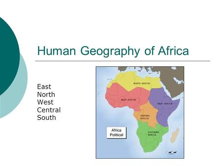Human Geography of Africa East North West Central South.