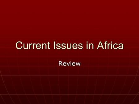 "Current Issues in Africa Review. Chapter 5: Ideas Chapter 5: Ideas 2. This movement wanted to unify all of Africa. The slogan was ""Africa for the Africans."""