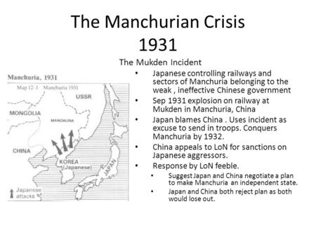 The Manchurian Crisis 1931 The Mukden Incident