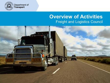 Overview of Activities Freight and Logistics Council.