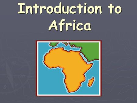 Introduction to Africa