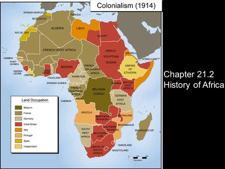 Chapter 21, Section 2 History and Government Chapter 21.2 History of Africa.