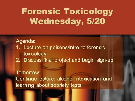 Forensic Toxicology Wednesday, 5/20