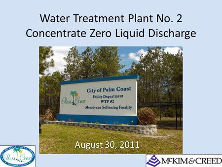 Water Treatment Plant No. 2 Concentrate Zero Liquid Discharge August 30, 2011.