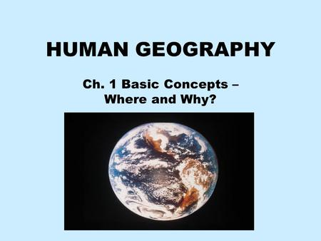 Ch. 1 Basic Concepts – Where and Why?