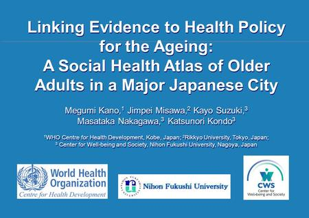 IFA 11 th Global Conference on Ageing | 28 May – 1 June, 2012 Prague, Czech Republic 1 |1 | Linking Evidence to Health Policy for the Ageing: A Social.