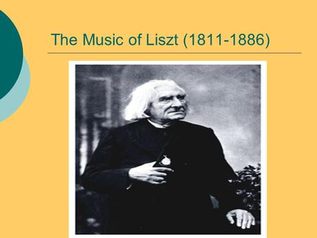 The Music of Liszt (1811-1886) Franz Liszt was known as the piano virtuoso of the Romantic Period. He exploited the tonal and technical resources of.