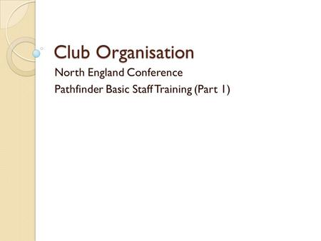 North England Conference Pathfinder Basic Staff Training (Part 1)