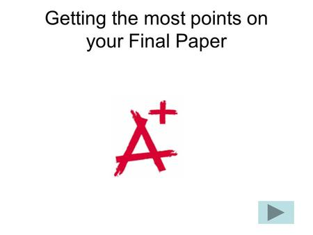 Getting the most points on your Final Paper