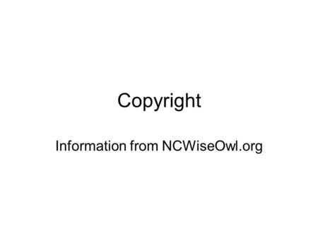 Information from NCWiseOwl.org