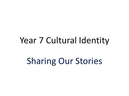 Year 7 Cultural Identity Sharing Our Stories. Today I will be discussing Greek Culture Social customs, hospitality, entertainment Food and drink Language,