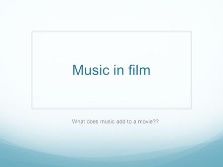 Music in film What does music add to a movie??. Terms You Should Know Scoring Composing music specifically for a particular film Soundtrack A perforated.