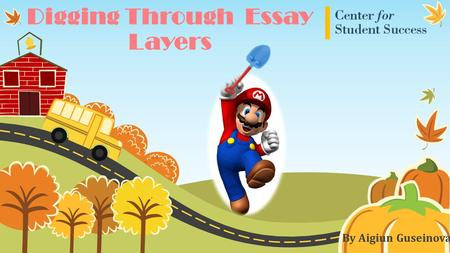 Digging Through Essay Layers By Aigiun Guseinova.