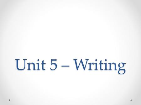 Unit 5 – Writing. Broadcast News NPR serves as the example of radio broadcast journalism. -Television is tends to be the primary news source for most.