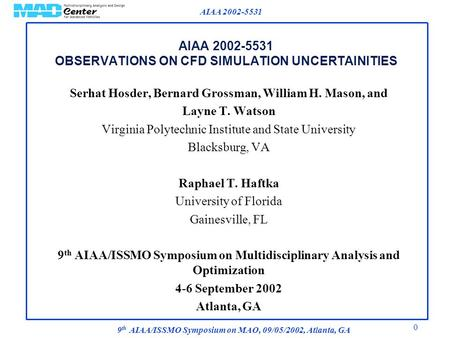AIAA 2002-5531 9 th AIAA/ISSMO Symposium on MAO, 09/05/2002, Atlanta, GA 0 AIAA 2002-5531 OBSERVATIONS ON CFD SIMULATION UNCERTAINITIES Serhat Hosder,