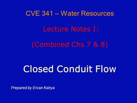 CVE 341 – Water Resources Lecture Notes I: (Combined Chs 7 & 8)