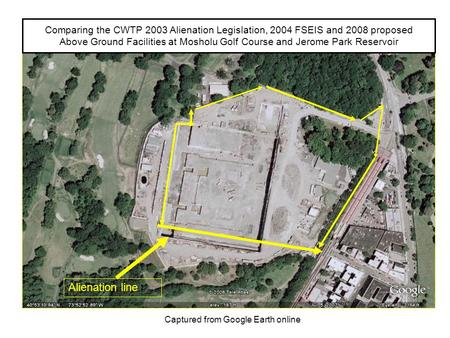 Captured from Google Earth online Comparing the CWTP 2003 Alienation Legislation, 2004 FSEIS and 2008 proposed Above Ground Facilities at Mosholu Golf.