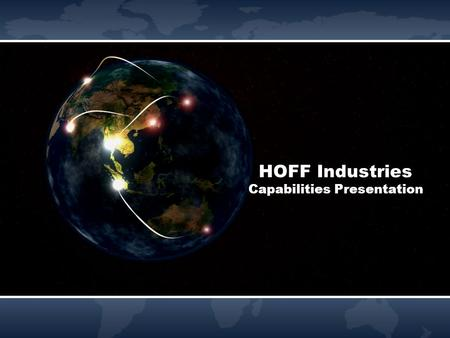 HOFF Industries Capabilities Presentation. HOFF Industries.