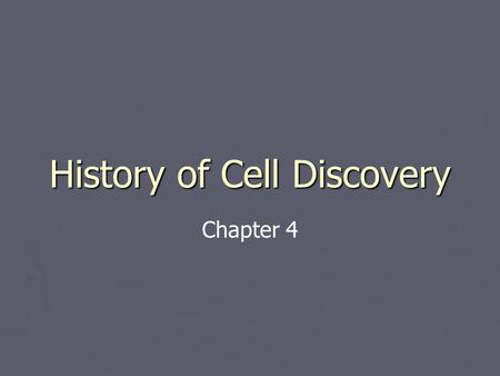 History of Cell Discovery Chapter 4. Microscope view of cells ► Robert Hooke – first to see cells  designed microscope that he was able to view cork.
