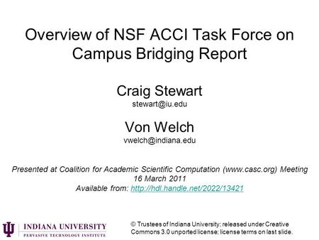 Overview of NSF ACCI Task Force on Campus Bridging Report Craig Stewart Von Welch Presented at Coalition for Academic.