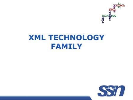XML TECHNOLOGY FAMILY XML XML stands for EXtensible Markup Language XML is a markup language much like HTML XML was designed to describe data[carry data],