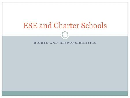 RIGHTS AND RESPONSIBILITIES ESE and Charter Schools.