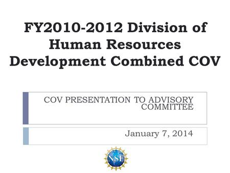 FY2010-2012 Division of Human Resources Development Combined COV COV PRESENTATION TO ADVISORY COMMITTEE January 7, 2014.