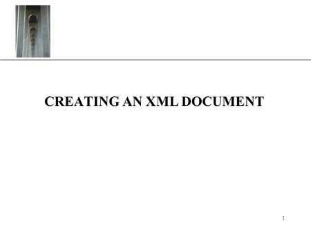 XP 1 CREATING AN XML DOCUMENT. XP 2 INTRODUCING XML XML stands for Extensible Markup Language. A markup language specifies the structure and content of.