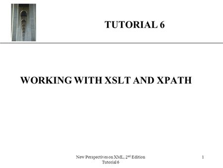 WORKING WITH XSLT AND XPATH