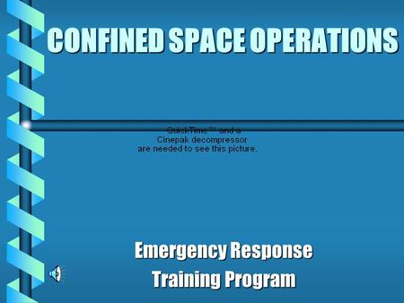 CONFINED SPACE OPERATIONS Emergency Response Training Program.